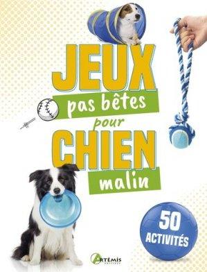 50 jeux pas bêtes pour chien malin - artemis - 9782816011715 -