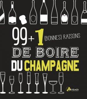 99 + 1 bonnes raisons de boire du champagne - artemis - 9782816012026 -