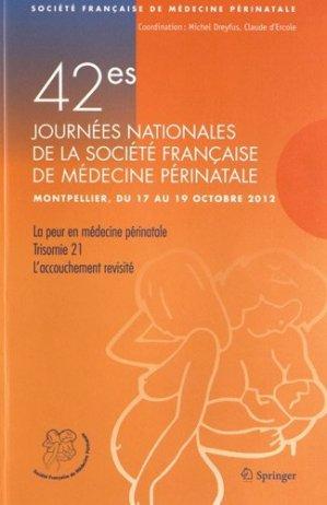 42e Journées nationales de la Société Française de Médecine Périnatale (Montpellier 17-19 octobre 2012) - springer verlag - 9782817803845 -
