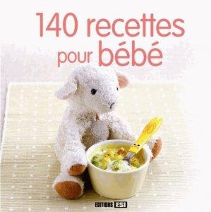 140 recettes pour bébé - Editions ESI - 9782822600330 -