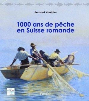 1000 ans de pêche en Suisse romande - favre - 9782828916749 -