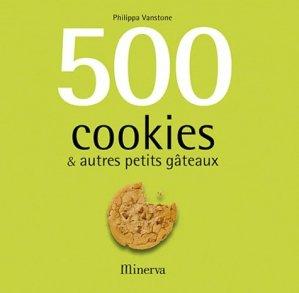 500 cookies & autres petits gâteaux - Minerva - 9782830711820 -
