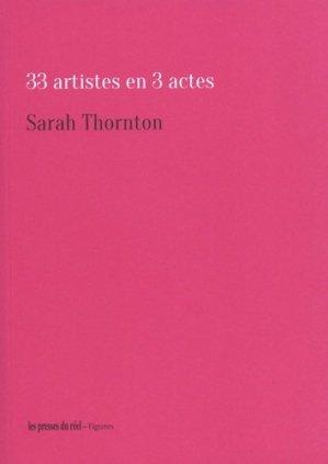 33 artistes en 3 actes - Les Presses du réel - 9782840667988 -
