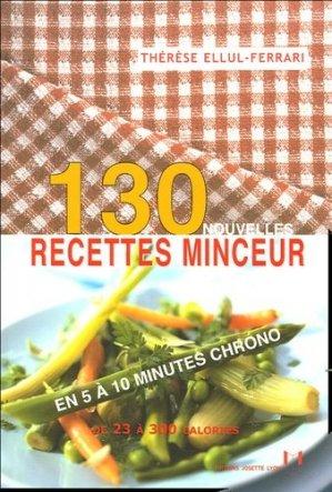 130 Recettes minceur en 5 à 10 minutes chrono de 23 à 300 calories - Josette Lyon - 9782843191268 -