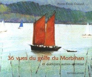 36 Vues du golfe du Morbihan... Et quelques autres alentour - apogee - 9782843982729 -