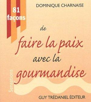 81 façons de faire la paix avec la gourmandise - guy tredaniel editions - 9782844453549 -