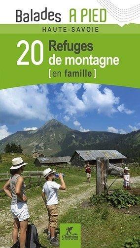 20 refuges de montagne en famille Haute-Savoie - chamina - 9782844663795 -