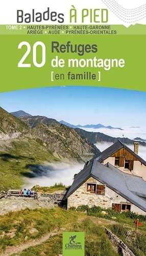 20 refuges de montagne (en famille) - Chamina - 9782844664228 -