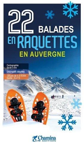 22 balades en raquettes en Auvergne - Chamina - 9782844665133 -