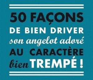 50 façons de bien driver son angelot adoré au caractère bien trempé ! - Tourbillon - 9782848018782 -