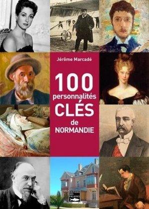100 personnalités clés de Normandie - des falaises - 9782848114774 -