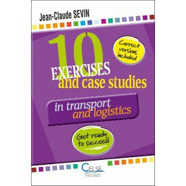 10 Exercises and case studies in transport and logistics - celse - 9782850093852 -