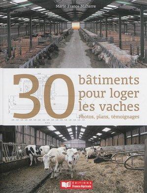 30 Batiments pour loger les vaches - france agricole - 9782855574141 -