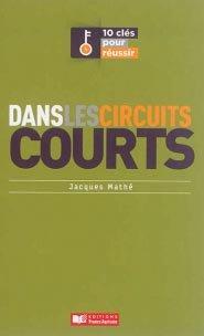 10 Clés pour réussir dans les circuits courts - france agricole - 9782855574417 -