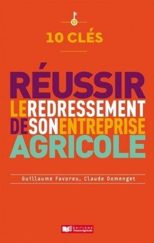 10 clés pour réussir le redressement de son entreprise agricole - france agricole - 9782855574677 -