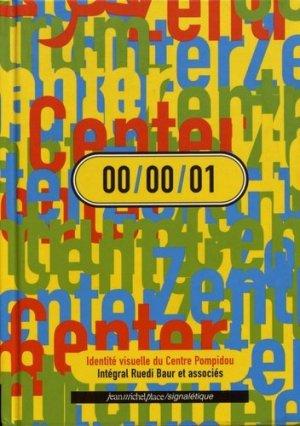 00/00/01 Intégral Ruedi Baur et associés. Identité visuelle du Centre Pompidou - Editions Jean-Michel Place - 9782858936441 -