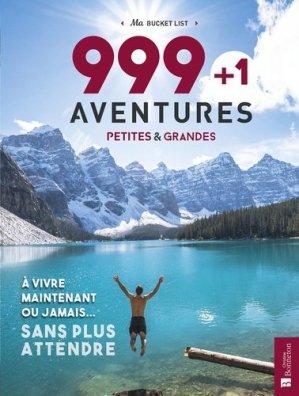 999 + 1 aventures petites et grandes à vivre maintenant ou jamais ... - christine bonneton - 9782862537504 -
