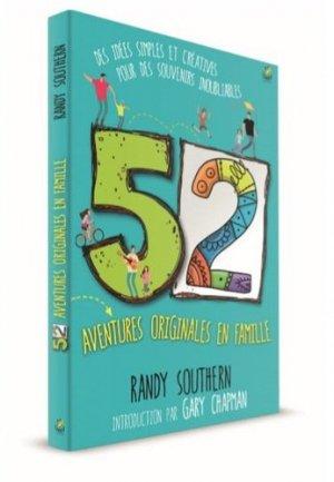 52 aventures originales en famille. Des idées simples et créatives pour des souvenirs inoubliables - Farel éditions - 9782863145081 -