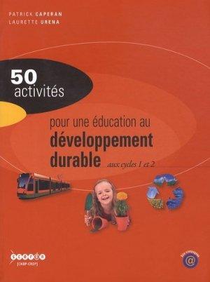 50 activités pour une éducation au développement durable aux cycles 1 et 2 - Canopé - CRDP de Toulouse - 9782865654536 -