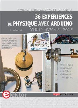 36 expériences de physique avec Arduino pour la maison et l'école - publitronic elektor - 9782866612030 -