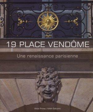 19 place Vendôme. Une renaissance parisienne - aam - 9782871432302 -