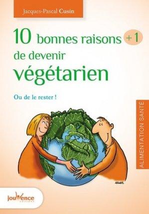 10 bonnes raisons + 1 de devenir végétarien - jouvence - 9782889116515 -