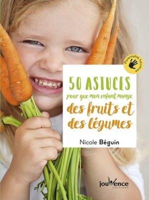 50 astuces pour que mon enfant mange des fruits et des légumes - jouvence - 9782889119837 -