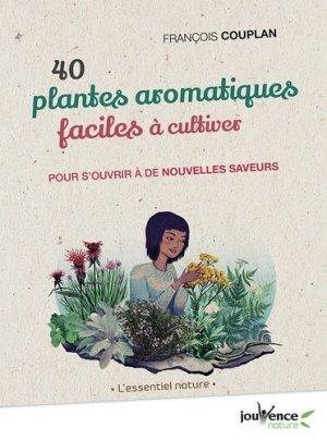 40 plantes aromatiques faciles à cultiver - jouvence - 9782889531899 -