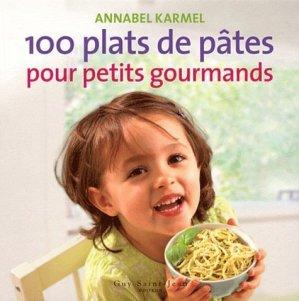100 plats de pâtes pour petits gourmands - guy saint jean  - 9782894554661 -