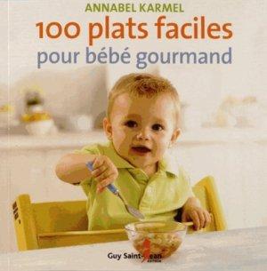 100 plats faciles pour bébé gourmand - guy saint jean  - 9782894555606 -
