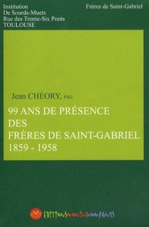 99 ans de présence des Frères de Saint-Gabriel (1859-1958) - Monica Companys - 9782912998347 -