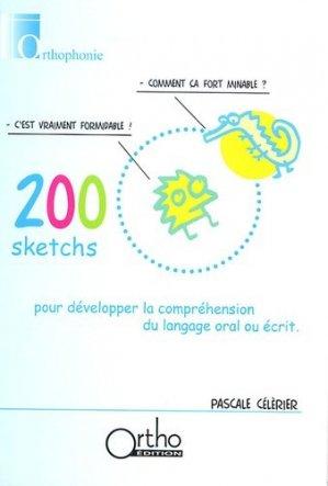 200 sketchs pour développer la compréhension du langage oral et écrit - ortho  - 9782914121361 -