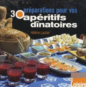 30 préparations pour vos apéritifs dînatoires - creapassions - 9782916495712 -