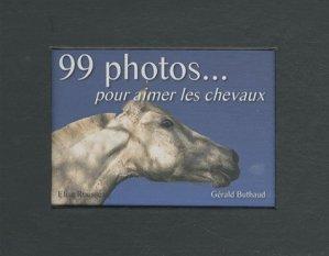99 photos...pour aimer les chevaux - sky comm - 9782917193334 -