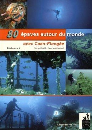 80 épaves autour du monde avec Caen-Plongée - du bout du monde - 9782917854167 -