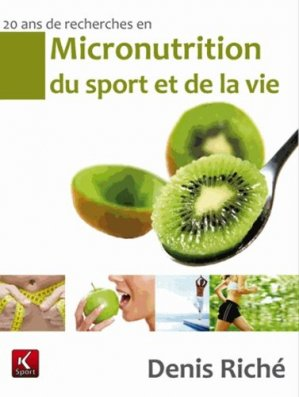 20 ans de recherche en micronutrition du sport et de la vie - k sport - 9782919258000