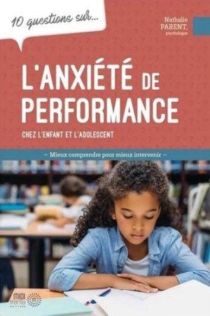 10 questions sur l'anxiété de performance chez l'enfant et l'adolescent - midi trente - 9782924804384 -