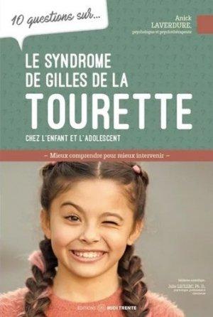 10 questions sur le syndrome gilles de la tourette - midi trente - 9782924804490 -