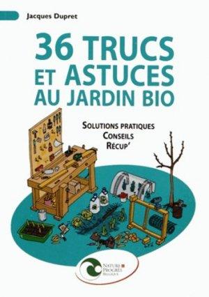 36 Trucs et astuces au jardin bio - nature et progrès belgique - 9782930386508