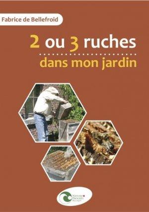 2 ou 3 ruches dans mon jardin - nature et progrès belgique - 9782930386546