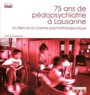 75 ans de pédopsychiatrie à Lausanne - bhms - 9782940527014 -