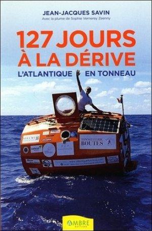 127 jours à la dérive : l'Atlantique en tonneau - ambre  - 9782940594177 -