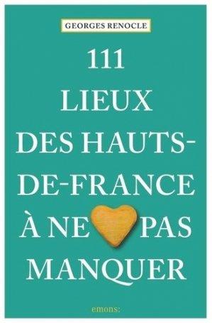111 lieux des Hauts-de-France à ne pas manquer - Emons Verlag - 9783740806965 -
