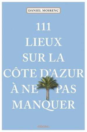111 lieux sur la Côte d'Azur à ne pas manquer - emons verlag - 9783740807009 -