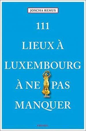111 Lieux à Luxembourg à ne pas manquer - Emons Verlag - 9783740808112 -