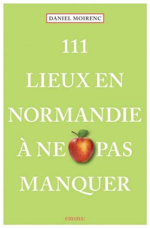111 Lieux en Normandie à ne pas manquer - Emons Verlag - 9783740808341 -