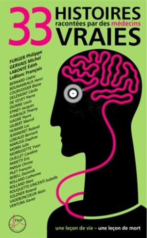 33 histoires vraies racontées par des médecins. Des médecins se dévoilent - Editions D and F GmbH - 9783905699395 -