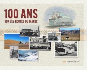 100 ans sur les routes du Maroc - Langages du sud - 9789954695630 -