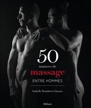 50 nuances de massage entre hommes - Ellebore - 9791023000764 -