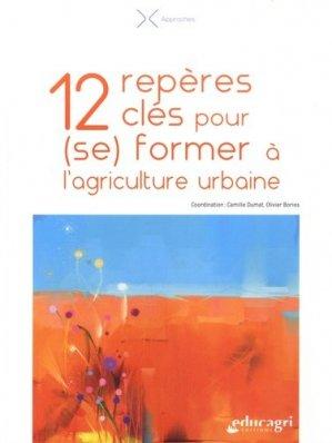 12 repères clés pour (se) former à l'agriculture urbaine - Educagri - 9791027503391 -